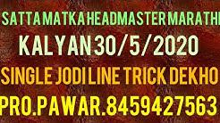 Kalyan 30/5/2020 headmaster single Jodi line trick dekho