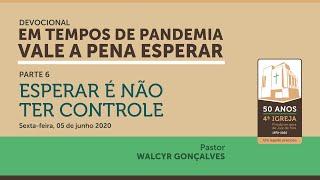 EM TEMPOS DE PANDEMIA VALE A PENA ESPERAR   Devocional Parte 6