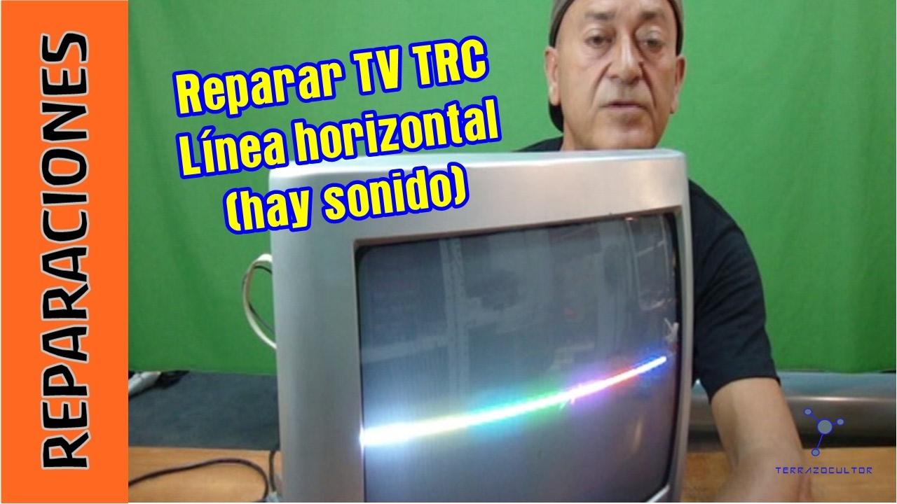 Reparar TV TRC Linea horizontal. Sin barrido-deflexión vertical ...
