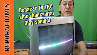 Reparar TV TRC  Linea horizontal. Sin ba...