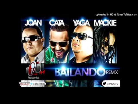 Joan Ft. Yaga Y Mackie Y El Cata – Bailando (Official Remix)