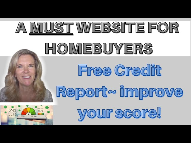 A MUST Website for HomeBuyers | Where to get your Free Credit Report | First Time Home Buyers