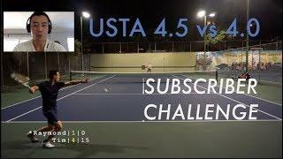 SUBSCRIBER CHALLENGE   Tennis with Raymond - 4.5 vs 4.0 Singles Highlights + Analysis
