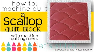 How To: Machine Quilt an Scallop Quilt Block-With Natalia Bonner- Lets Stitch a Block a Day- Day 58