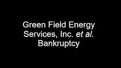 Green Field Energy Services, Inc. Bankruptcy Case - An Introduction to Preference Claims