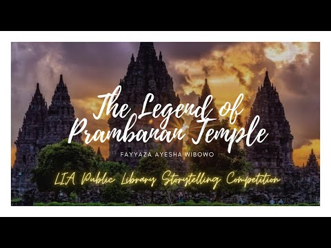 Fayyaza Ayesha Wibowo | The Legend Of Prambanan Temple