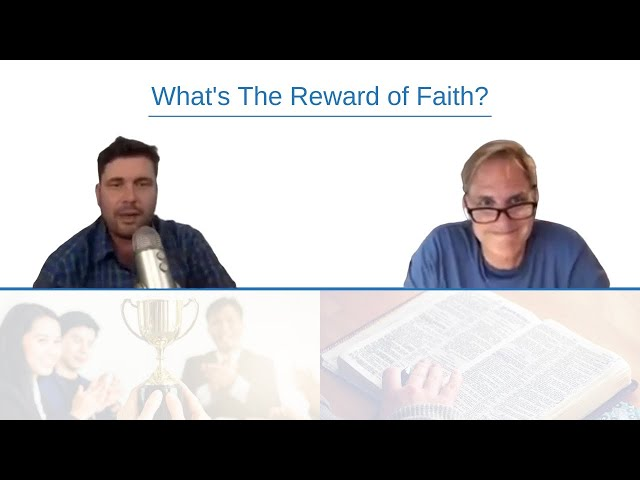 What is the Reward of Faith?