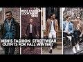 Men's Fashion Casual Streetwear | Outfits for Fall Winter | Outfit Ideas |  Lookbook 2018