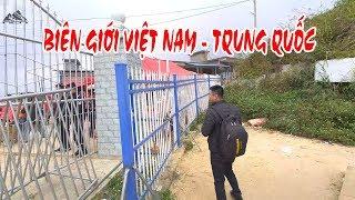 khám phá biên giới Việt Nam - Trung Quốc