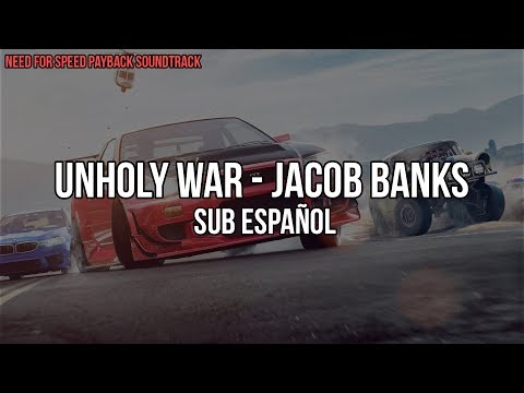 ► Unholy War - Jacob Banks | Sub Español (Need for Speed Payback Soundtrack)