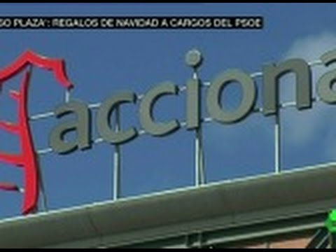 Acciona hizo regalos a cargos socialistas del Gobierno aragonés implicados en el caso Plaza
