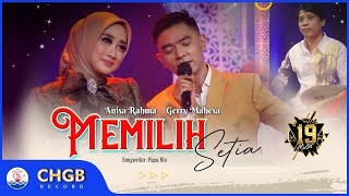 Gerry Mahesa & Anisa Rahma - Memilih Setia ‼️ 19 MUSIC   Official Music Video