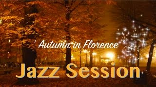 Jazz Music: Autumn in Florence - Instrumental Jazz Music Session (1 Hour Jazz Music Video)