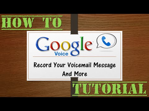 How To: Record Your Google Voice Voicemail Message