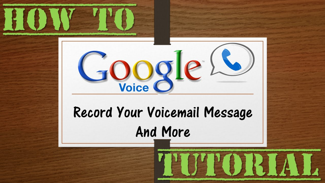 How To Record Your Google Voice Voicemail Message Youtube