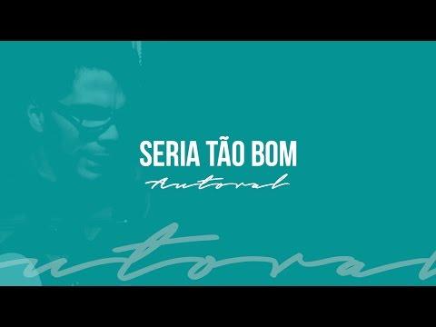 """SERIA TÃO BOM - Paulo César Baruk """"Autoral"""""""