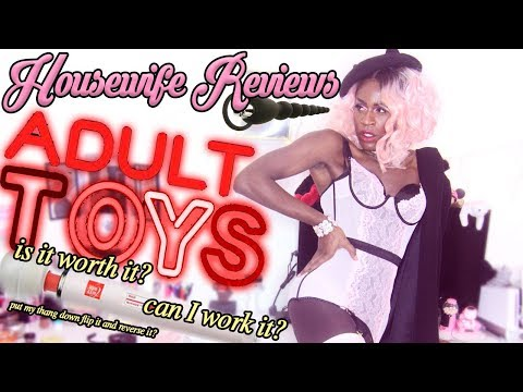 HOUSEWIFE REVIEWS: ADULT TOYS