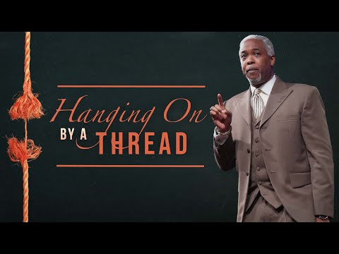 Hanging On By A Thread | Bishop Dale C. Bronner | Word of Faith Family Worship Cathedral