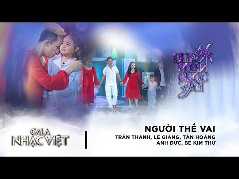 Hài kịch: Người Thế Vai Trấn Thành Lê Giang Tấn Hoàng Anh Đức Gala Nhạc Việt 8