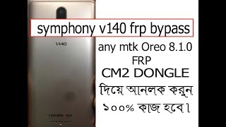 Symphony V140 FRP Remove Done With CM2 Dongle 100%working