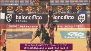 U16Fem - Final UNICAJA vs VALENCIA BASKET.- Cpto. de España Cadete Fem. FEB-Lleida 2021