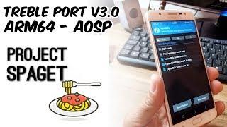 Treble ARM64 AOSP Project Spaget Treble Port V3.0 J7 PRIME E OUTROS MODELOS