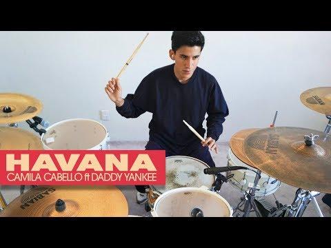 HAVANA - Camila Cabello ft Daddy Yankee | Drums *Batería*