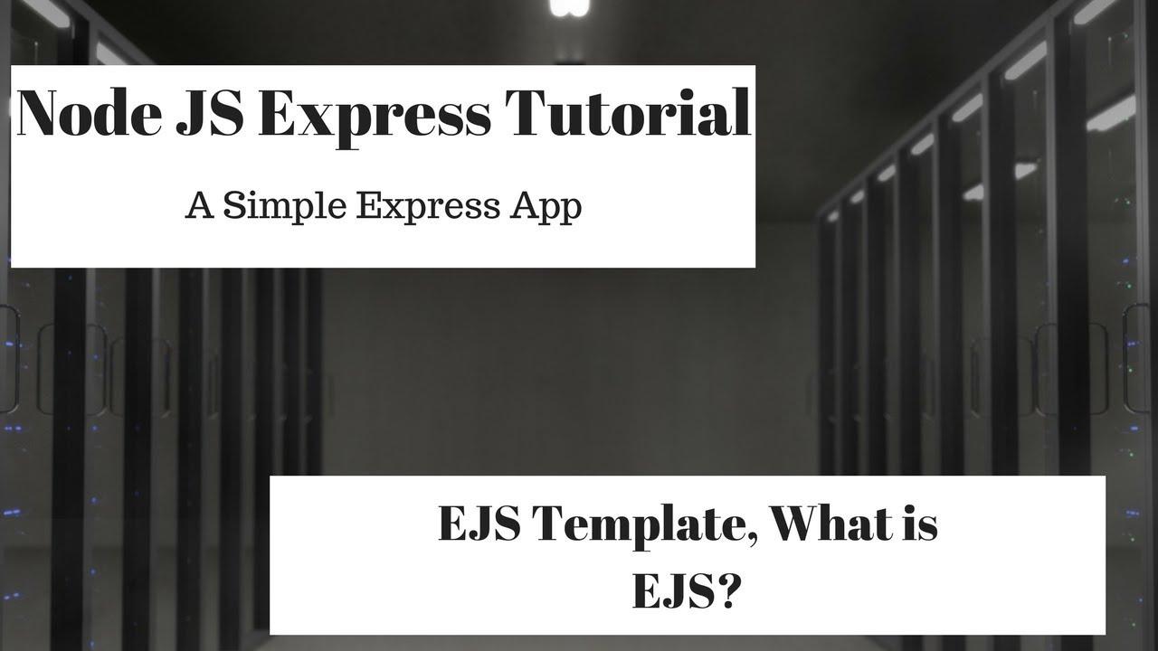 NodeJS Express Tutorial, EJS Template, What Is EJS