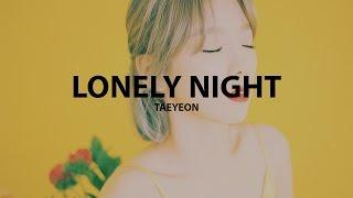 Taeyeon (태연) - lonely night [han/rom lyrics]