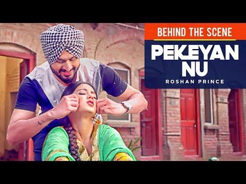 Roshan Prince: Pekeyan Nu | Behind The Scene | Latest Punjabi Songs 2017