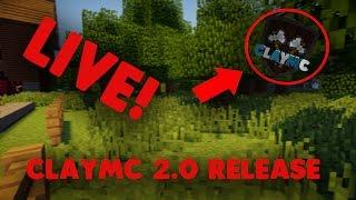 CLAYMC 2.0 RELEASE. JETZT [LIVE]! [SEID DABEI!] [20:00 UHR]