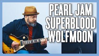 Pearl Jam Superblood Wolfmoon Guitar Lesson + Tutorial