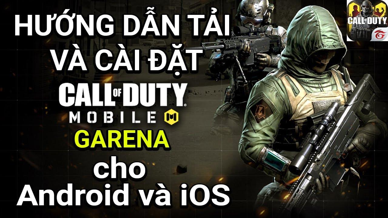 Hướng dẫn tải Call of Duty: Mobile GARENA cho iOS và Android cực chi tiết | Thạc sĩ Lâm