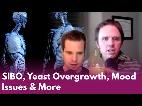 SIBO, Yeast Overgrowth, Mood Issues & More - Podcast #169