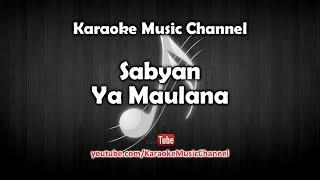 Karaoke Sabyan - Ya Maulana | Tanpa Vokal Mp3