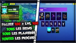 BE PALIER 100 - LIVE 100 - ALL SKINS/PLANERS/PIOCHES,... ON FORTNITE BATTLE ROYALE
