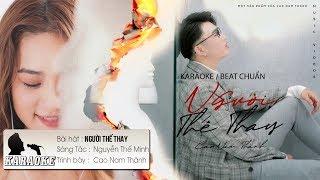 Người Thế Thay - Cao Nam Thành | Karaoke / Beat Chuẩn