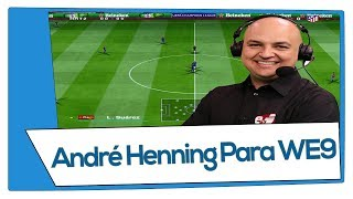 Narração André Henning 2018/2019 para WE9 - Como Baixar e Instalar