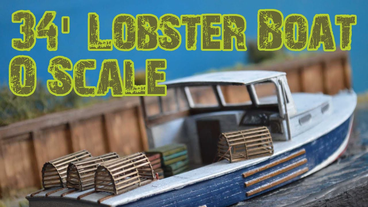 O Scale 34' Lobster Boat | Frenchman River Model Works - YouTube