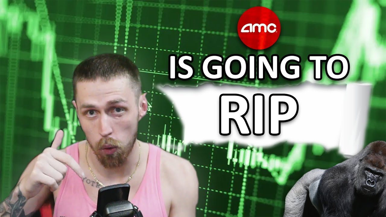 AMC Stock - AMC is going to rip. period.