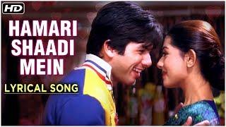 Hamari Shaadi Mein   Lyrical Song   Vivah Hindi Movie   Shahid Kapoor, Amrita Rao   Rajshri Songs