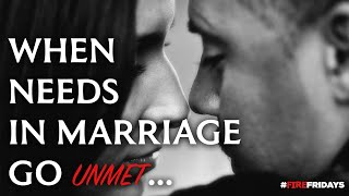 WHEN NEEDS IN MARRIAGE GO UNMET | Fire Fridays w/ Quest Green