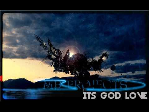 MB Projects - Its God Love (Original Mix) + 320 Kbps