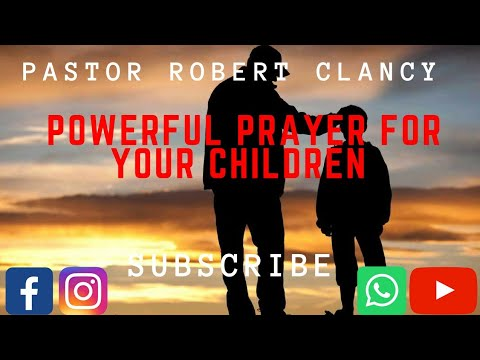 POWERFUL PRAYERS FOR YOUR CHILDREN - PST...