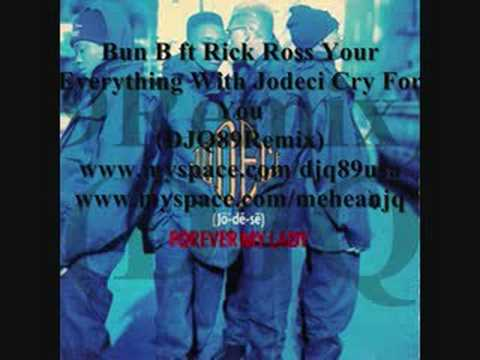 Bun B ft Rick Ross Your Everything With Jodeci Cry For You (Dj q89)