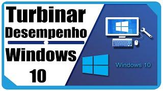 Como Turbinar o Desempenho Do Windows 10 SEM PROGRAMAS