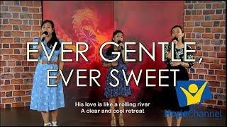 Ever Gentle, Ever Sweet
