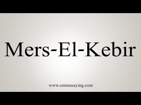 How To Pronounce Mers-El-Kebir