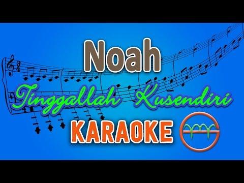 Noah - Tinggallah Kusendiri (Karaoke Lirik Chord) by GMusic