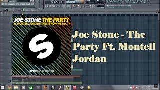 Joe Stone   The Party ft Montell Jordan (This Is How We Do It) Drop Remake Fl studio +FLP